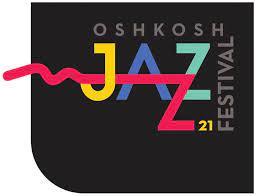 OSH KOSH JAZZ FESTIVAL - 2021